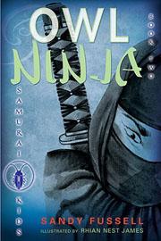 Owl Ninja (Samurai Kids #2) by Sandy Fussell